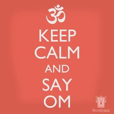Keep Calm and Say OM! #Yoga #Inspiration
