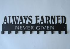 Always Earned Never Given Medal Display Medal Hanger by SportHooks, $63.95