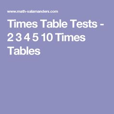 Times Table Tests - 2 3 4 5 10 Times Tables