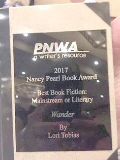 """I arrived in Seattle at the writers' conference on a Friday morning with plans to attend an autograph party that night and the awards dinner Saturday night. My novel, """"Wander,"""" was a finalist for the Nancy Pearl Book Award in the mainstream literary category and it seemed I coul"""