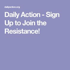 Daily Action - Sign Up to Join the Resistance!