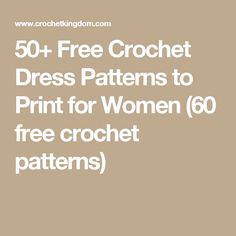 50+ Free Crochet Dress Patterns to Print for Women (60 free crochet patterns)