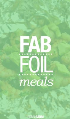Yummy meals to cook in foil!