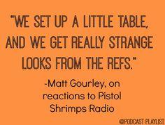 Matt Gourley quote about the Pistol Shrimps LA basketball team.