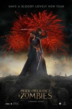 Lily James - Lizzie Bennet - Elizabeth Bennet - Sam Riley - Mr. Darcy - Pride and Prejudice and Zombies - New Year's poster