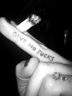 no fucks shall be given  ( marijuana cannabis )