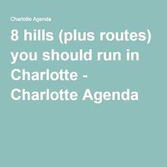 8 hills (plus routes) you should run in Charlotte - Charlotte Agenda