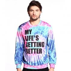 Tie dye sweatshirt for men my life getting better
