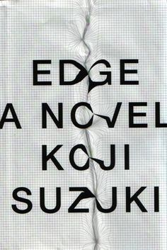 Edge: a novel by Koji Suzuki. Design by Peter Mendelsund