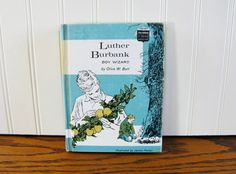 Vintage Book Luther Burbank Boy Wizard Olive W Burt Luther Burbank Book Young Readers Horticulture Book Plant Book Men in History by HipCatRetroVintage on Etsy