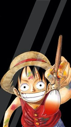 | Monkey D. Luffy | You BETTER not be thinking of painting the screen.