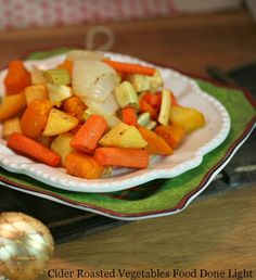 What a great way to make veggies delicious.  Healthy, low calorie and fat for Christmas- Cider Glazed Roasted Vegetables www.fooddonelight.com