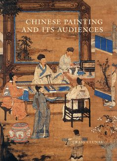 From Princeton UP: Craig Clunas, Chinese Painting and Its Audiences (Princeton: Princeton University Press, 2017), 320 pages, ISBN: 978 0691 171937, $60 / £50. What is Chinese painting? When did …