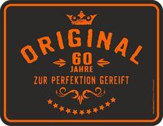 """Für die, die sich mit 60 Jahren immer noch freuen können, ist dieses original RAHMENLOS® Blechschild """"Original 60 Jahre zur Perfektion gereift"""" eine humorvolle Möglichkeit, ein glasklares Statement abzugeben. Mit den Maßen 17 x 22 cm findet das trendige Blechschild bestimmt überall ein passendes Plätzchen und sorgt für gute Laune. Mit hochwertigem Druck und Lochung an den Ecken ist das coole Schild ein ideales Geschenk für viele Anlässe oder auch ein stark beachtetes Mitbringsel zur Party… First Humans, Design Thinking, Happy Birthday, Aluminium, Products, Bunt, Material, Party, Events"""