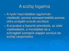 PPT - Szófajok PowerPoint Presentation - ID:1417202 Worksheets, Presentation, Animales, Literacy Centers, Countertops