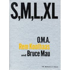 first edition s m l xl, oma and rem koolhaas. Bruce Mau, Rem Koolhaas, Good Books, Books To Read, My Books, Architecture Pdf, Critical Essay, Reading Lists, Reading Time