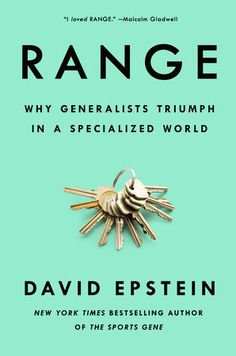 """Read """"Range Why Generalists Triumph in a Specialized World"""" by David Epstein available from Rakuten Kobo. The New York Times bestseller that has all America talking: as seen/heard on CNN, Morning Joe, CBS This Morning, The . Susan Cain, The Rules, New York Times, Ny Times, Malcolm Gladwell, Wall Street Journal, Sports Illustrated, Best Seller Livre, E Online"""