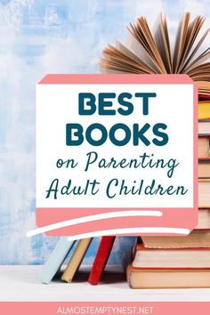 Best Books on Parenting Adult Children: Find books on parenting adult children to help you deal with adult children's decisions and with boomerang children. #almostemptynest #adultchildren Children And Family, Adult Children, Family Issues, Really Love You, Parenting Teens, Love Your Life, High School Students, Best Relationship, Our Kids