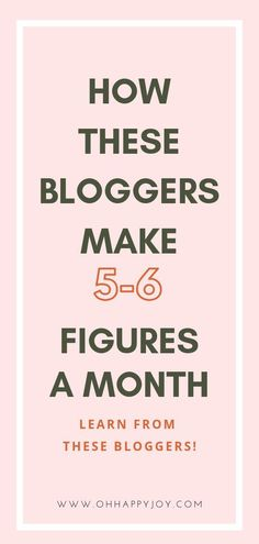 Learn from these bloggers making 5-6 figures a month! How these successful bloggers make money! #blogger #blogging #manetizeyourblog Make More Money, Make Money Blogging, Make Money Online, Extra Money, Saving Money, Start A Business From Home, Blogging For Beginners, Social Media Tips, Blog Tips