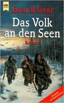 Das Volk an den Seen. (People of the lakes) by W. Michael Gear (Author), Kathleen ONeal Gear (Author) ISBN-10: 3453136527 ISBN-13: 978-3453136526