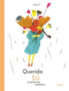 Isabel Pin. Querida tú a quien no conozco, Editorial Lóguez Mon Cheri, Poster, Editorial, David, Products, War, Board Book, Children's Literature, Invitations