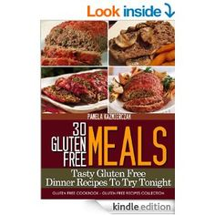 FREE TODAY - Amazon.com: 30 Gluten Free Meals - Tasty Gluten Free Dinner Recipes To Try Tonight (Gluten Free Cookbook - The Gluten Free Recipes Collectio...