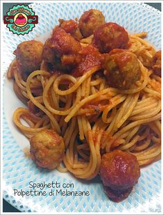 Una mamma che cucina: Spaghetti con polpettine di Melanzane