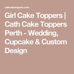 Girl Cake Toppers | Cath Cake Toppers Perth - Wedding, Cupcake & Custom Design