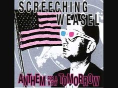 This is our song Hunny!  you played this for me on your cassette player on Silo Way in 1994. I still remember the day :)Screeching Weasel - Totally