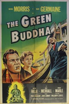 """""""The Green Buddha"""" Movie Poster & Lobby Card Scott Wolf, Tony Scott, Republic Pictures, Crime Film, Golden Age Of Hollywood, Amusement Park, Classic Movies, Film Posters, Movie Theater"""