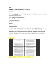 Submit a page paper on one of the major topics listed below. Incorporate at least two related articles/sources of your choice: Linear and Integer Programming Modeling Network Modeling Project Scheduling Modeling Time Series Forecasting Inventory… (More) Time Series, Integers, Schedule, Modeling, At Least, Articles, Paper, Timeline