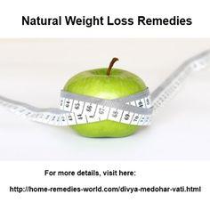 Natural weight Loss Remedies  Read More... http://www.home-remedies-world.com/medohar-vati-divya.html
