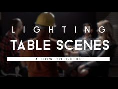 Let DP Julia Swain Show You How to Light a Table Scene