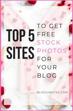 Want to get royalty free stock photos for your blog?Here are the top 5 image sites to get stunning photos #blog #blogging #stockphotos #photo #images