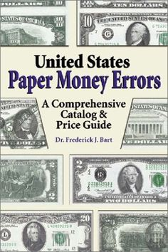 United States Paper Money Errors: A Comprehensive Catalog and Price Guide