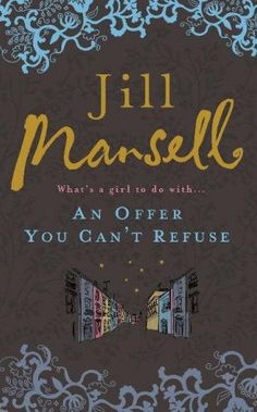 Jill Mansell - An Offer You Can't Refuse     Enjoyed this one, good read and a bit different to the usual boy meets girl, as they'd already previously met...