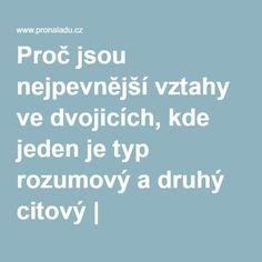 Proč jsou nejpevnější vztahy ve dvojicích, kde jeden je typ rozumový a druhý citový | ProNáladu.cz