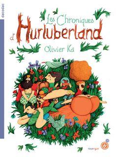 Roman - Les chroniques d'Hurluberland - Olivier Ka - Editions le Rouergue - 2016 - 8€
