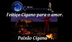 Entidades Ciganas da Umbanda (Clique Aqui) para entrar.: FEITIÇO CIGANO PARA O AMOR, MAGIA CIGANA PARA O AM...