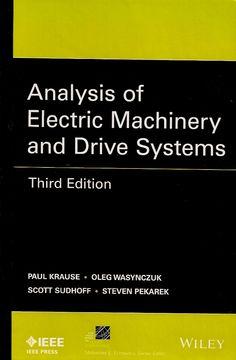 KRAUSE, Paul C. et al. Analysis of electric machinery and drive systems. 3 ed. Hoboken: IEEE Press, 2013. xiv, 659 p. (IEEE Press series on power engineering). Inclui bibliografia (ao final de cada capítulo) e índice; il.; 24x16x4cm. ISBN 9781118024294.  Palavras-chave: MAQUINAS ELETRICAS.  CDU 621.313 / K91a / 3 ed. / 2013