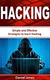 Free Kindle Book -   Hacking: Simple and Effective Strategies to learn Hacking(Penetration Testing, Basic Security, Wireless Hacking, Ethical Hacking, Programming Book-3)