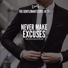 """""""Never Make Excuses"""" from The Gentleman's Code #32"""