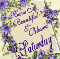 Have A Beautiful And Blessed Saturday good morning saturday saturday quotes good morning quotes happy saturday saturday quote happy saturday quotes quotes for saturday good morning saturday beautiful saturday quotes saturday quotes for family and friends Saturday Morning Quotes, Saturday Saturday, Weekend Quotes, Good Morning Quotes, Morning Images, Thursday, Wednesday, Sunday, Happy Saturday Images