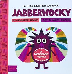 AmazonSmile: Jabberwocky: A BabyLit® Nonsense Primer (BabyLit Books) (9781423634089): Jennifer Adams, Alison Oliver: Books