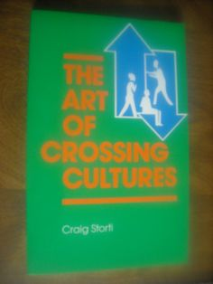 The Art of Crossing Cultures by Craig Storti (1990) ~~ For Sale At Wenzel Thrifty Nickel eCRATER store