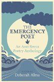 """""""The emergency poet"""" by Deborah Alma  The collection has been carefully compiled by Deborah Alma, the world's first and only emergency poet, who travels to schools, libraries, festivals and other events in her 1970s ambulance to offer consultations and prescribe poems as cures for various maladies."""
