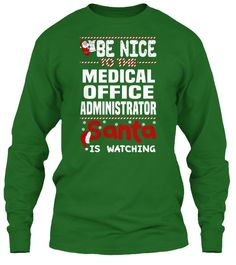 Be Nice To The Medical Office Administrator Santa Is Watching.   Ugly Sweater  Medical Office Administrator Xmas T-Shirts. If You Proud Your Job, This Shirt Makes A Great Gift For You And Your Family On Christmas.  Ugly Sweater  Medical Office Administrator, Xmas  Medical Office Administrator Shirts,  Medical Office Administrator Xmas T Shirts,  Medical Office Administrator Job Shirts,  Medical Office Administrator Tees,  Medical Office Administrator Hoodies,  Medical Office Administrator…