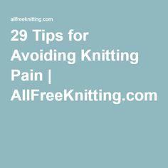 29 Tips for Avoiding Knitting Pain | AllFreeKnitting.com