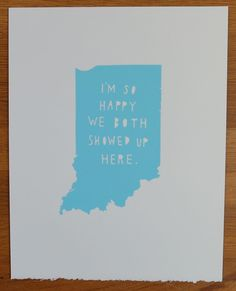 INDIANA--I'm So Happy. $30.00, via Etsy. - for Allison