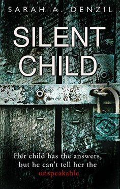 Silent Child by Sarah A. Denzil https://smile.amazon.com/dp/B01MUDRSND/ref=cm_sw_r_pi_dp_x_-.BQybSPGQDC0